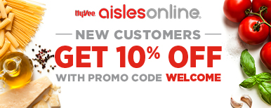 HyVee Aisles Online. New Customers get 10% off with promo code WELCOME